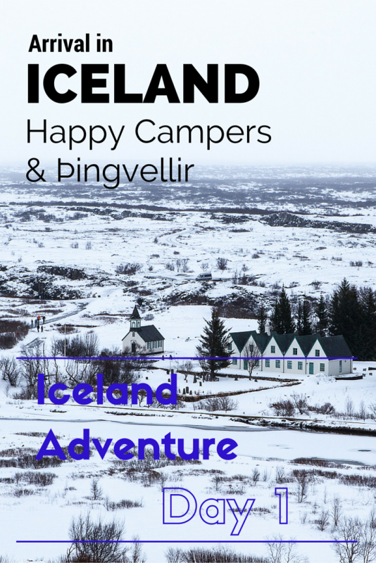 Happy Campers & Pingvellir - Iceland Adventure - Day 1 | Tracie Travels