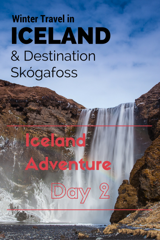 Winter Travel, Destined for Skógafoss - Iceland adventure - Day 2 | Tracie Travels