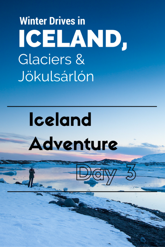 Winter Drives, Glaciers, & Jokulsarlon - Iceland Adventure - Day 3 | Tracie Travels
