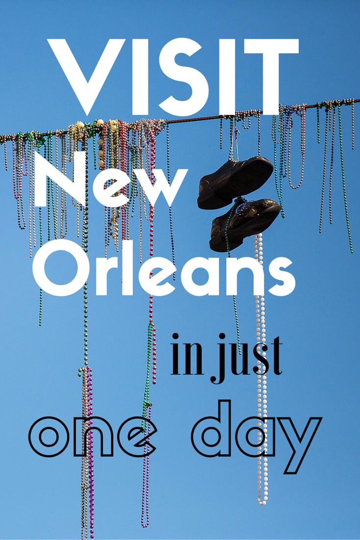 A travel guide for visiting New Orleans in one day