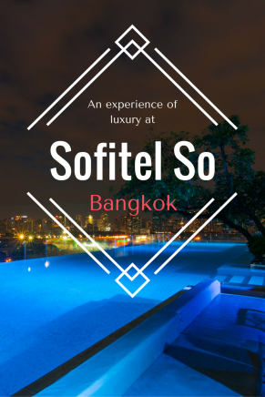 Sofitel So - A luxurious welcome back to Bangkok | Tracie Travels