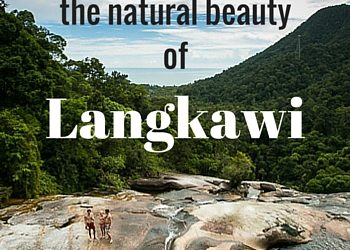 Discover the natural beauty of Langkawi - Tracie Travels