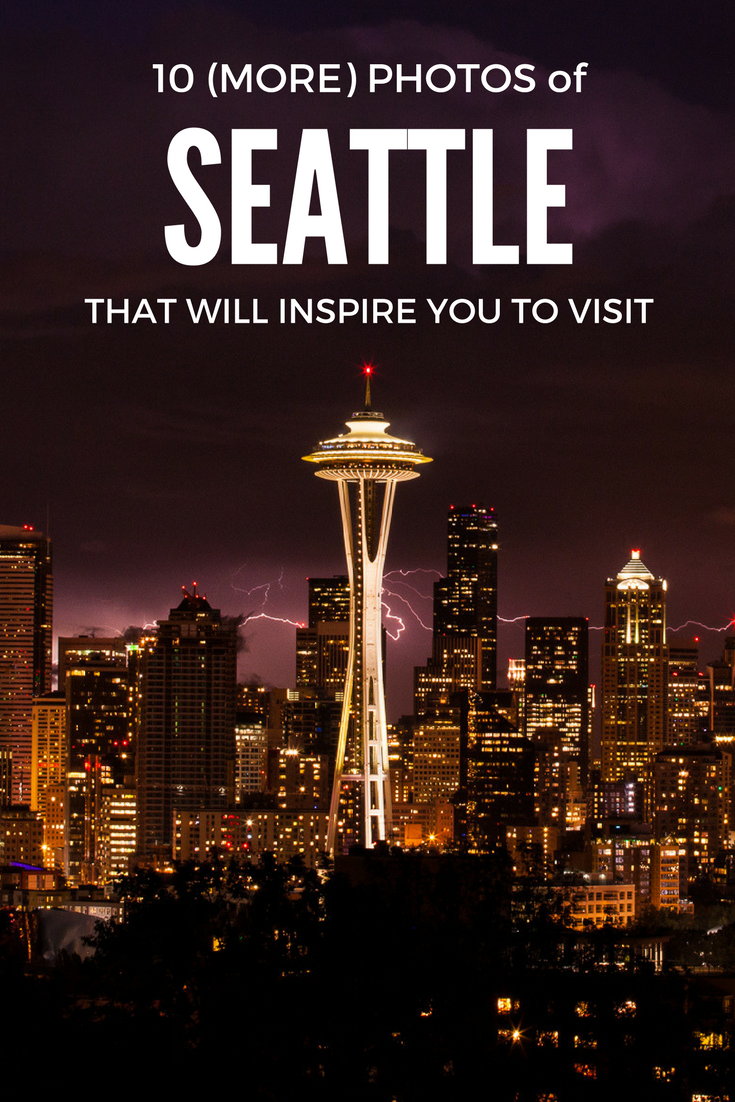 10 photos of Seattle that will inspire you to visit