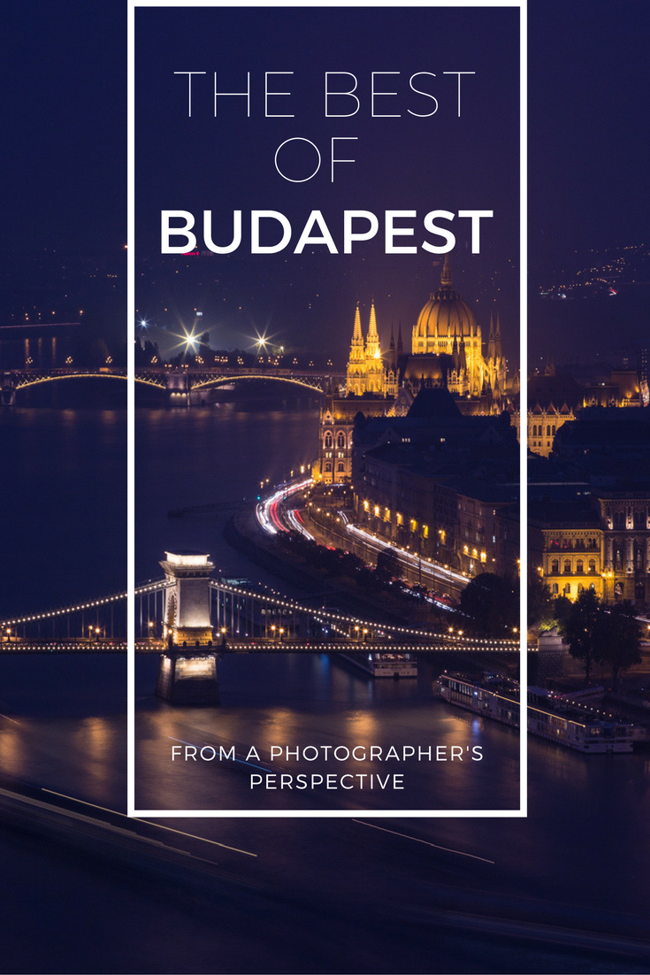 The best of Budapest from a photographer's perspective