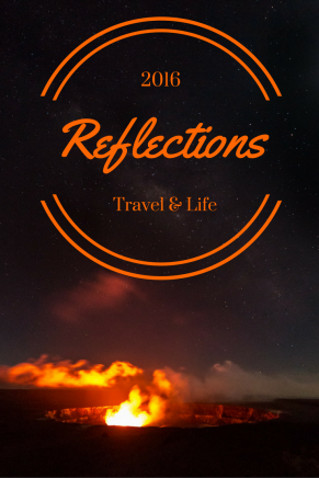 Reflections of 2016 - travel and life