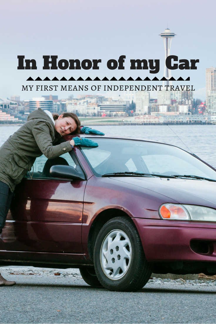 In Honor of my Car - my first means of independent travel