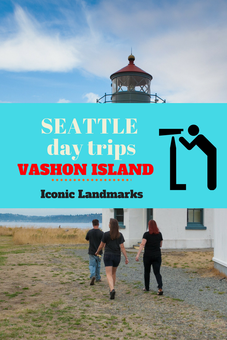 Seattle day trips to Vashon iconic landmarks