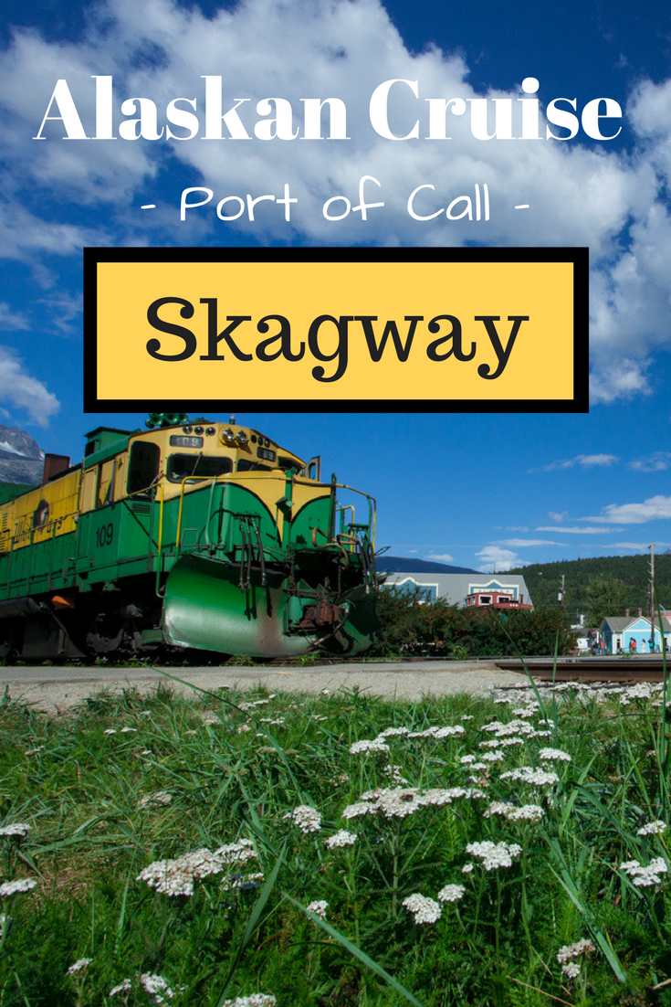 Alaskan port of call - Skagway | Tracie Travels